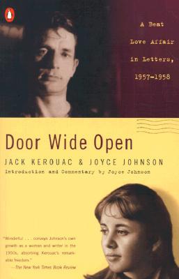Door Wide Open By Kerouac, Jack/ Johnson, Joyce/ Johnson, Joyce (INT)/ Johnson, Joyce (CON)